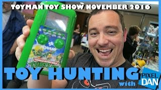 TOY HUNTING with Pixel Dan at the Toyman Toy Show November 2016