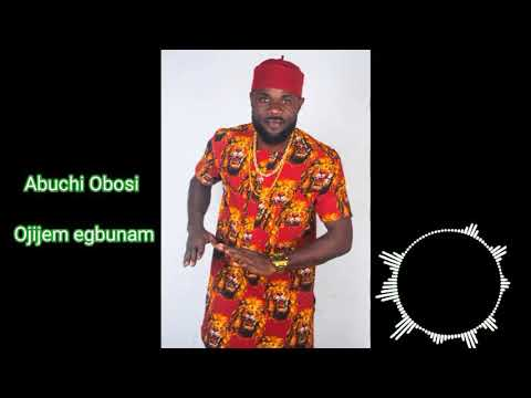 Download Abuchi Obosi - Ojijem egbunam (Audio)