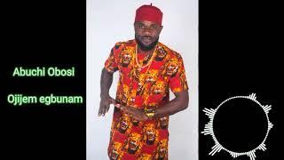 Abuchi Obosi - Ojijem egbunam (Audio)
