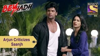 Your Favorite Character | Arjun Criticizes Saanjh | Beyhadh