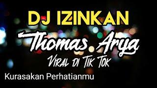 Download DJ Izinkan Kurasakan Perhatianmu Thomas Arya VIRAL TIK TOK TERBARU