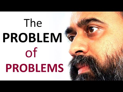Acharya Prashant: The core problem is that problems keep the mind occupied and purposeful