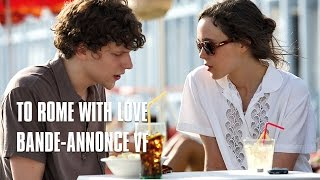 Bande annonce To Rome with Love