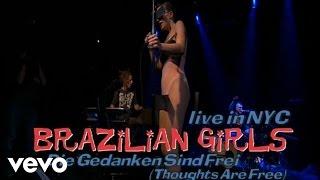 Brazilian Girls - Die Gedanken Sind Frei (Thoughts Are Free)