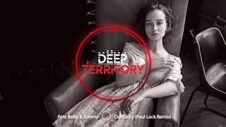 Pete Bellis &amp Tommy - Our Story (Paul Lock Remix)