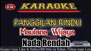 PANGGILAN RINDU-(Maulana Wijaya)Karaoke/Lirik KN7000 Nada Rendah