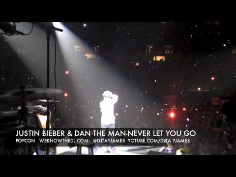 JUSTIN BIEBER & DAN THE MAN-NEVER LET YOU GO-POPCON