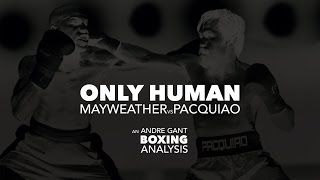 Andre Gant Presents: Mayweather & Pacquiao: Only Human [boxing Analysis Trailer]