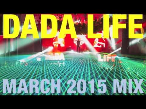 Dada Life - March 2015 Mix