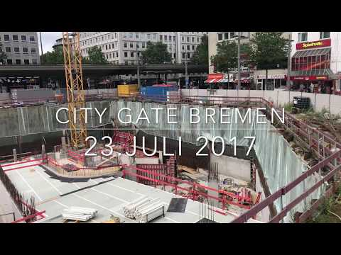 Die City Gate Baustelle Bremen im Juli 2017