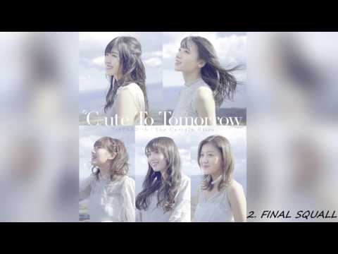 ℃ ute - To Tomorrow/FINAL SQUALL/The Curtain Rises (2017)