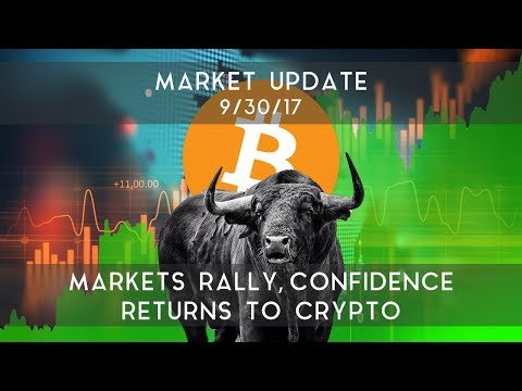 Market Update (9/30/17) | Markets rally, confidence returns to crypto