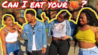 WHATS THE CHANCES OF ME EATING YOUR A** 🍑🤔 | PUBLIC INTERVIEW !!! *MUST SEE*