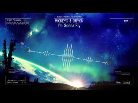 MickeyG & Oryon - I'm Gonna Fly [HQ Edit]