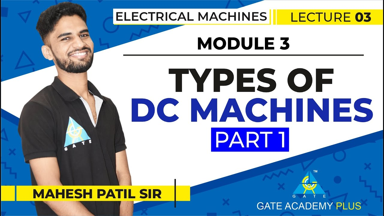 Lecture 03 | Module 3 | Types Of DC Machines Part-1 | Electrical Machines