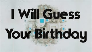 I will guess your birthday in this crazy math trick!