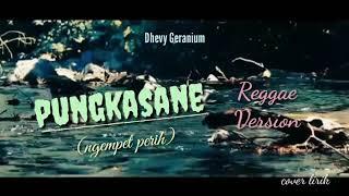 Download Mp3 Pungkasane - Reggae Version Terbaru Cover Lirik  Dhevy Geranium
