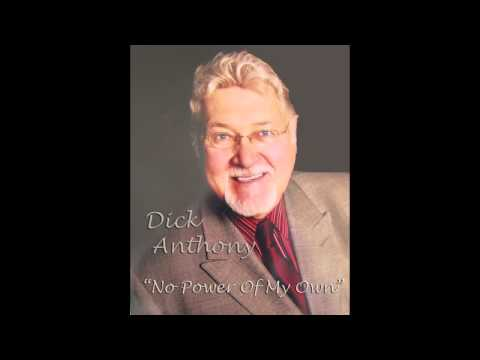 "Dick Anthony - ""No Power Of My Own"""