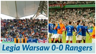 Legia Warsaw 0-0 Rangers   Match/Fan Reaction - All To Play For!