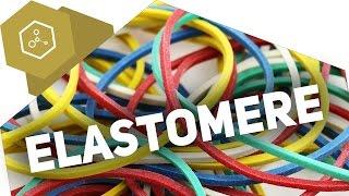 Elastomere / Elastoplasten - Kunststoffe