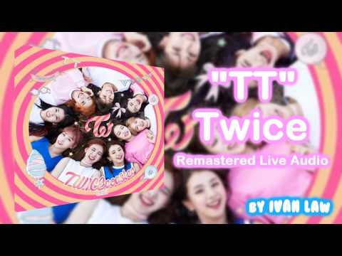 Twice - TT (Remastered Live Audio)