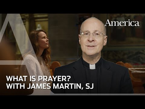 What is prayer? | Learning to pray with James Martin, SJ