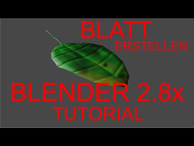 Blender 2 81 Tutorial Blatt / Blätter erstellen deutsch