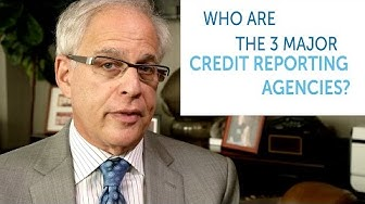 What is a Credit Bureau? Who Are The 3 Major Credit Reporting Agencies?