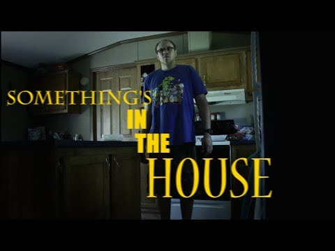 Something's in the House(A Short Horror Film By Jared Wilcox)
