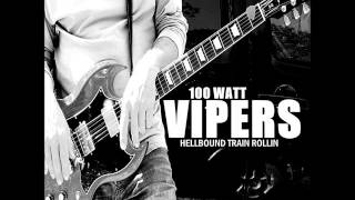 100 Watt Vipers - HELLBOUND TRAIN ROLLIN (2016 - Full Album)