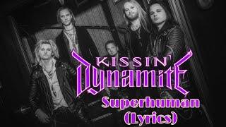 Kissin Dynamite - Superhuman lyrics