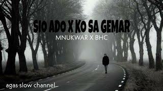 SIO ADO X KO SA GEMAR - MNUKWAR & BHC