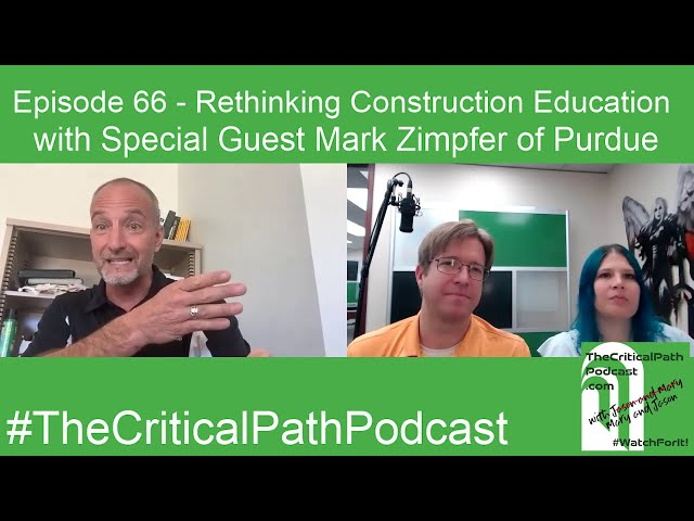 Episode 66 - Rethinking Construction Education with Special Guest Mark Zimpfer of Purdue