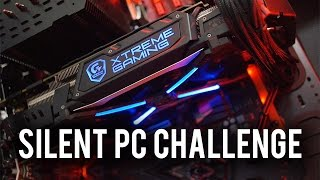 Chasing a Dead Silent Gaming PC. Is it possible?