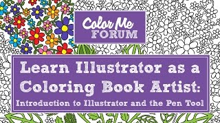 Introduction to Illustrator and the Pen Tool for Coloring Book Artists via Color Me Forum