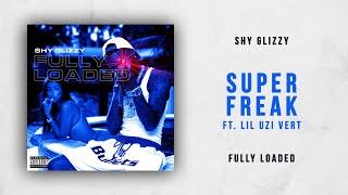 shy glizzy super freak ft lil uzi vert fully loaded