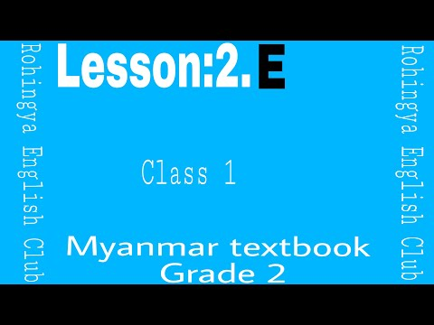 Lesson:2.E Myanmar textbook grade 2.Class 1 in Rohingya English Club