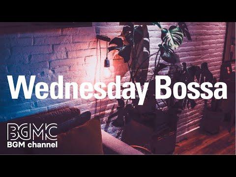 Wednesday Bossa: Coffee Bossa Nova Music - Relax Jazz Instrumental Background at Home