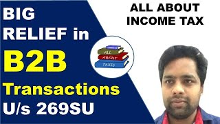 BIG RELIEF in B2B Transactions U/s 269SU || circular 20/2020 of Income Tax || CA MANOJ GUPTA