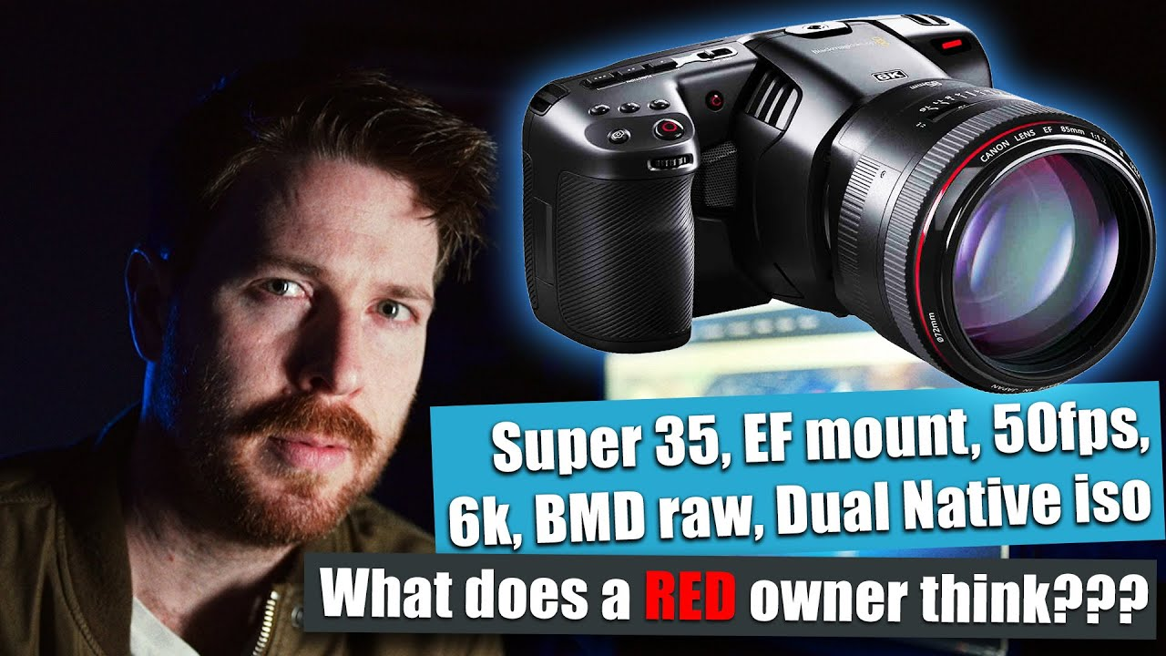 What does a Red Scarlet-W owner think of the Blackmagic Pocket Cinema  Camera 6K???
