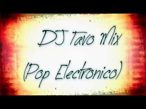 DJ Tavo Mix Pop Electronico 2015