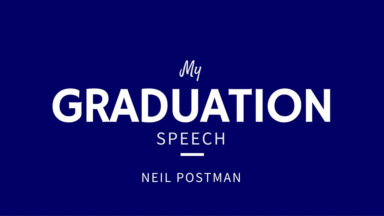 my graduation speech neil postman rhetorical devices