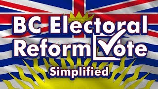 BC's Electoral Reform Referendum: Simplified