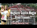PRESYO NG STEEL TRUSSES | ANGLE BAR | Magkano Nagastos? Building House In The Philippines