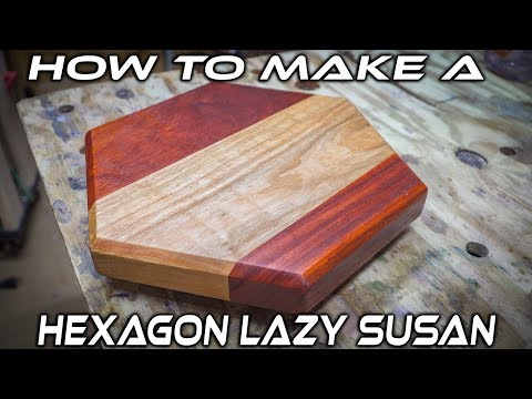 Making A Hexagon Shaped Lazy Susan 4k