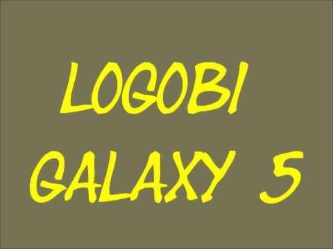 Logobi galaxy 5 et fin du game galaxy