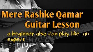 MERE RASHKE QAMAR  GUITAR LESSON FOR BEGINNERS Mp3