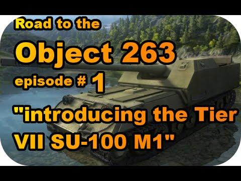 Introducing the SU-100 M1 ll RTC ep#1 (Tier VII Soviet TD/World of Tanks Xbox)
