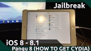 Pangu iOS 8 - 8.1 Jailbreak! (HOW TO GET CYDIA!)