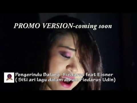 Pengerindu Balang (Promo Version)-Fiedarus ft Eisner